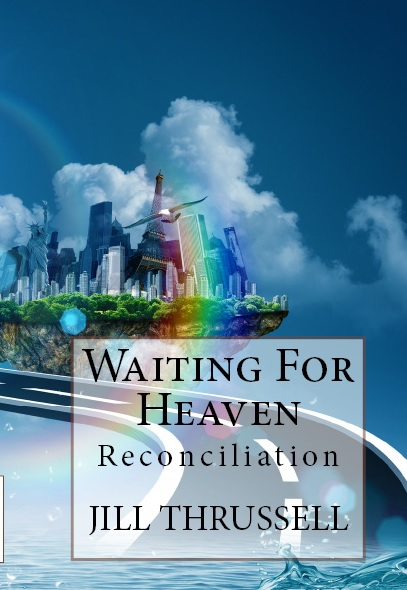 Waiting for Heaven!:: Movie written by Jill Thrussell